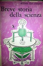 WILLIAM CECIL DAMPIER BREVE STORIA DELLA SCIENZA FELTRINELLI 1960