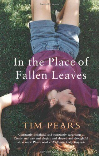 In the Place of Fallen Leaves By Tim Pears. 9780747578369