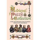 The Medieval Puzzle Collection: A Fine Perplexing Tome of Riddles, Enigmas and Con by Tim Dedopulos (Hardback, 2014)