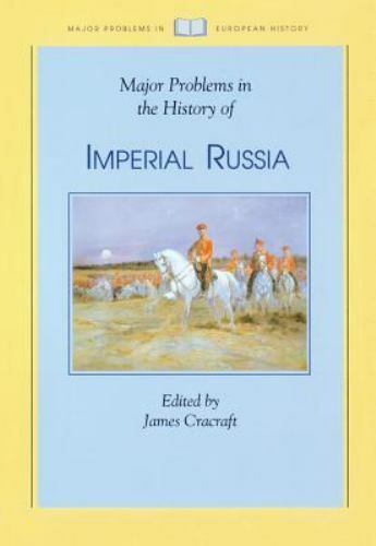 Major Problems in the History of Imperial Russia by James Cracraft (1993,...