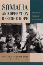 Somalia and Operation Restore Hope : Reflections or Peacemaking and Peacekeeping by John Hirsch and Robert Oakley (1995, Paperback)