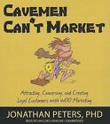 Cavemen Can't Market: Attracting, Conversing, and Creating Loyal Customers with WOO Marketing by Jonathan Peters Phd (CD-Audio, 2013)