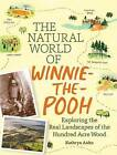 The Natural World of Winnie-the-Pooh by Kathryn Aalto (Hardback, 2015)