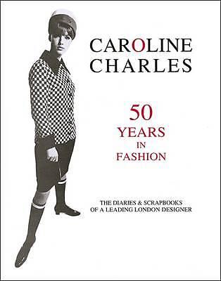 1 of 1 - Caroline Charles: 50 Years in Fashion, Caroline Charles, Very Good, Hardcover
