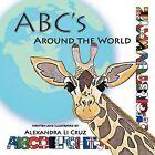 ABC's Around the World by Alexandra Cruz (Paperback, 2012)