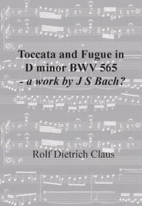 Toccata-and-Fugue-in-D-minor-a-work-by-J-S-Bach-Rolf-Claus-2018-new-book