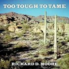 Too Tough to Tame 9781438961903 by Richard D. Moore Paperback