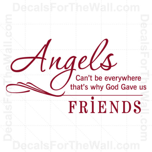 Angels Cant be Everywhere Thats Why God Gave Us Friend Wall Decal Vinyl Art FR2