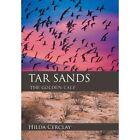 Tar Sands: The Golden Calf by Hilda Cerclay (Hardback, 2013)