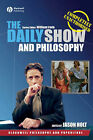 The Daily Show and Philosophy: Moments of ZEN in the Art of Fake News by John Wiley and Sons Ltd (Paperback, 2007)