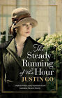 The Steady Running of the Hour by Justin Go (Paperback, 2015)