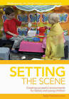 Setting the Scene: Creating Successful Environments for Babies and Young Children by Sam Goodman, Elaine Massey, Sally Featherstone (Paperback, 2011)