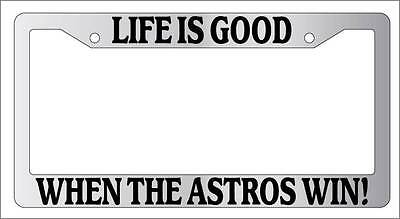 Black License Plate Frame Life Is Good When The Astros Win Auto Accessory 1877