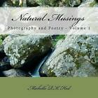 Natural Musings: Photography and Poetry by Michelle R K Hed (Paperback / softback, 2011)