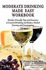 Moderate Drinking Made Easy Workbook by Donna Jo Cornett (Paperback, 2009)