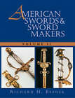 American Swords and Sword Makers: v. 2 by Richard H. Bezdek (Paperback, 1999)
