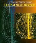 The Particle Century by Taylor & Francis Ltd (Hardback, 1998)