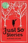 Just So Stories by Rudyard Kipling (Paperback, 2016)