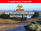 A Boot Up the Northumberland National Park: 10 Leisure Walks of Discovery by Anthony Toole (Hardback, 2011)