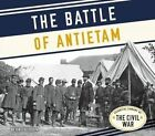 The Battle of Antietam by Thomas Streissguth (Hardback, 2016)