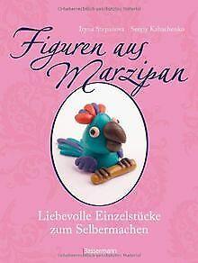 Figuren aus Marzipan -: Liebevolle Einzelstücke zum... | Buch | Zustand sehr gut
