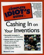 The Complete Idiot's Guide to Cashing in on Your Inventions by Richard C....