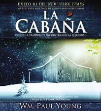 La Cabaña: Donde la Tragedia Se Encuentra Con la Eternidad (Spanish Edition), Yo