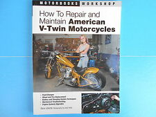 How to Repair and Maintain American V-Twin Motorcycles by Sara Liberte (2006,...