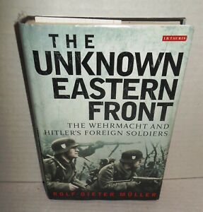 BOOK-The-Unknown-Eastern-Front-the-Wehrmacht-amp-Hitler-039-s-Foreign-Soldiers-op-2012