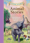 Classic Starts� : Animal Stories by Sterling Juvenile (Hardback, 2010)