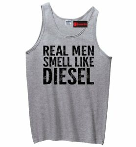 ed244601a0486 Real Men Smell Like A Diesel Funny Mens Tank Top Mechanic Tee ...