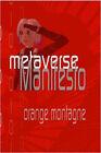 Metaverse Manifesto by Orange Montagne (Paperback, 2007)