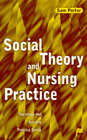 Social Theory and Nursing Practice by Sam Porter (Paperback, 1998)