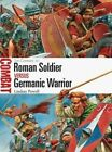 Roman Soldier vs Germanic Warrior: 1st Century AD by Lindsay Powell (Paperback, 2014)