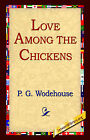 Love Among the Chickens by P G Wodehouse (Hardback, 2005)