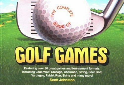 The Complete Book of Golf Games by Johnston, Scott