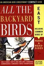 All the Backyard Birds: East (American Bird Conservancy Compact Guide)
