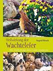 Heilwirkung der Wachteleier von Siegrid Hirsch (Taschenbuch)