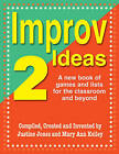 Improve Ideas 2: A New Book of Games & Lists for the Classroom & Beyond by Justine Jones, Mary Ann Kelly (Paperback, 2013)