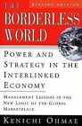 The Borderless World: Power and Strategy in the Interlinked Economy by Kenichi Ohmae (Paperback, 1999)