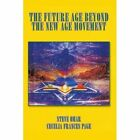 The Future Age Beyond The Movement 9781440165856 by Cecelia Page Paperback