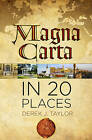 Magna Carta in 20 Places by Derek Taylor (Hardback, 2015)