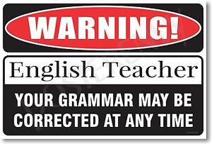 Warning-English-Grammar-Teacher-NEW-Novelty-Humor-Poster-hu222