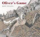 Oliver's Game by Matt Tavares 9780763618520 Hardback 2004