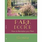 Park Doctor How to Revitalize Your Park 9781425911324 by Tom Melind Book