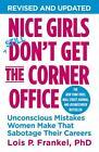 Nice Girls Don't Get the Corner Office von Lois P. Frankel (2014, Taschenbuch)