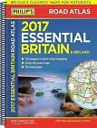 Philip's Essential Road Atlas Britain and Ireland: 2017 by Octopus Publishing Group (Spiral bound, 2016)