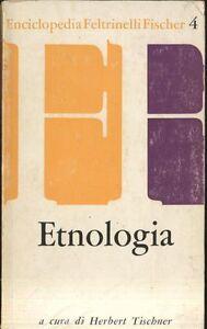 ETNOLOGIA di Herbert Tischner 1963 Feltrinelli  foto disegni b/n nel testo Libro
