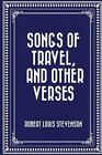 Songs of Travel, and Other Verses by Robert Louis Stevenson (Paperback / softback, 2015)