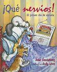 Que Nervios!: El Primer Dia de Escuela by Julie Danneberg (Paperback / softback, 2006)